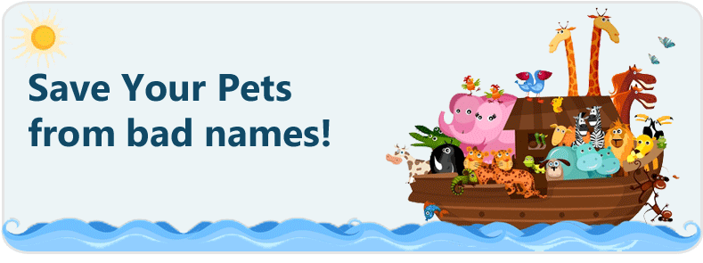 Save your pets from bad names!